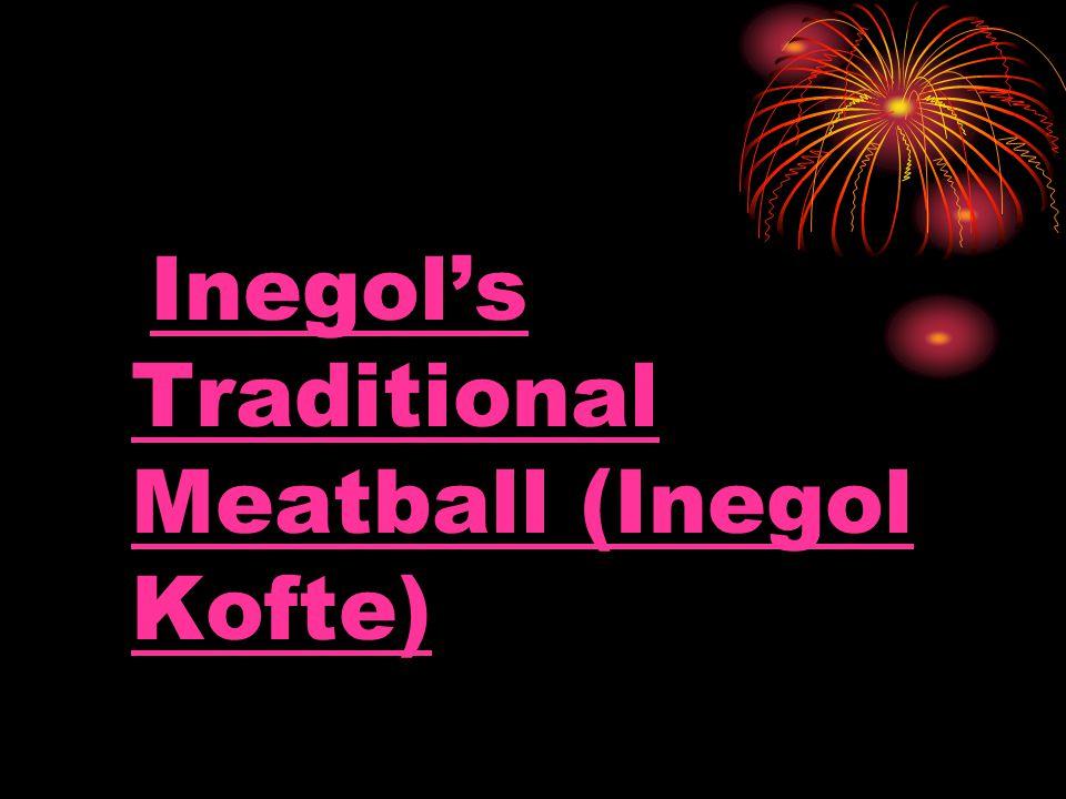 Inegol's Traditional Meatball (Inegol Kofte)
