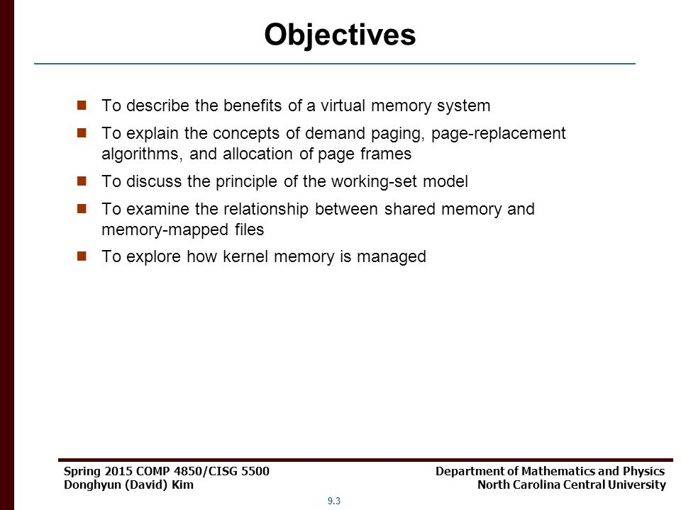 Objectives To describe the benefits of a virtual memory system