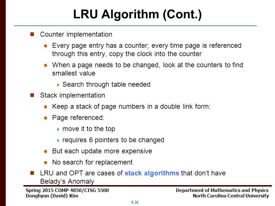 LRU Algorithm (Cont.) Counter implementation