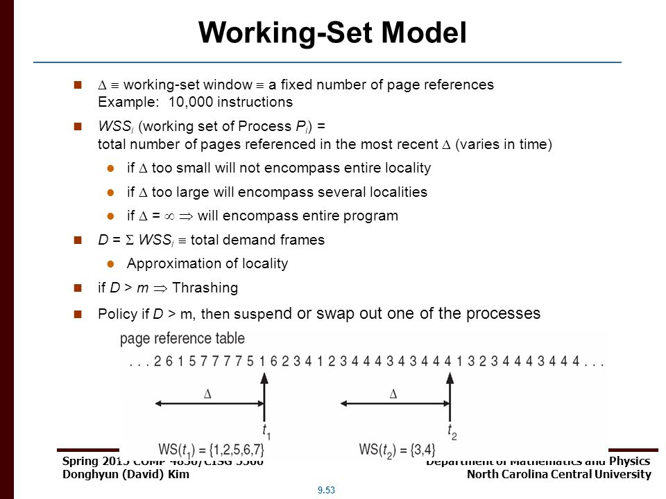 Working-Set Model   working-set window  a fixed number of page references Example: 10,000 instructions.