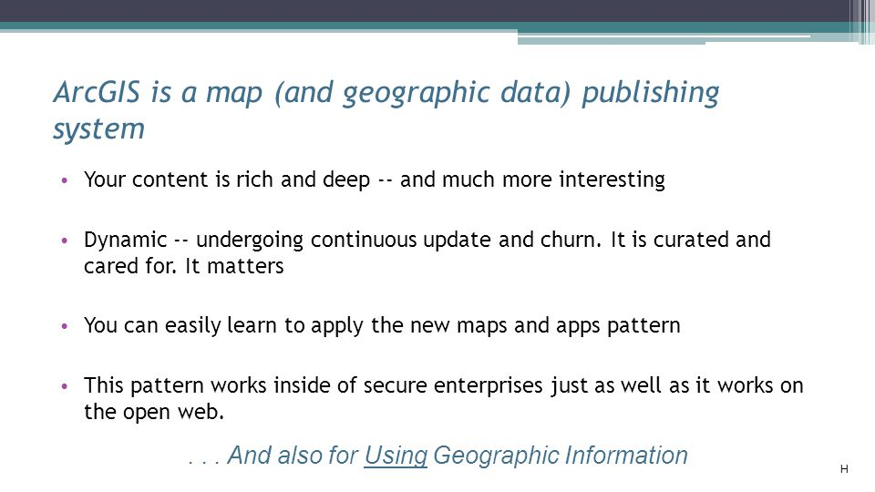 ArcGIS is a map (and geographic data) publishing system