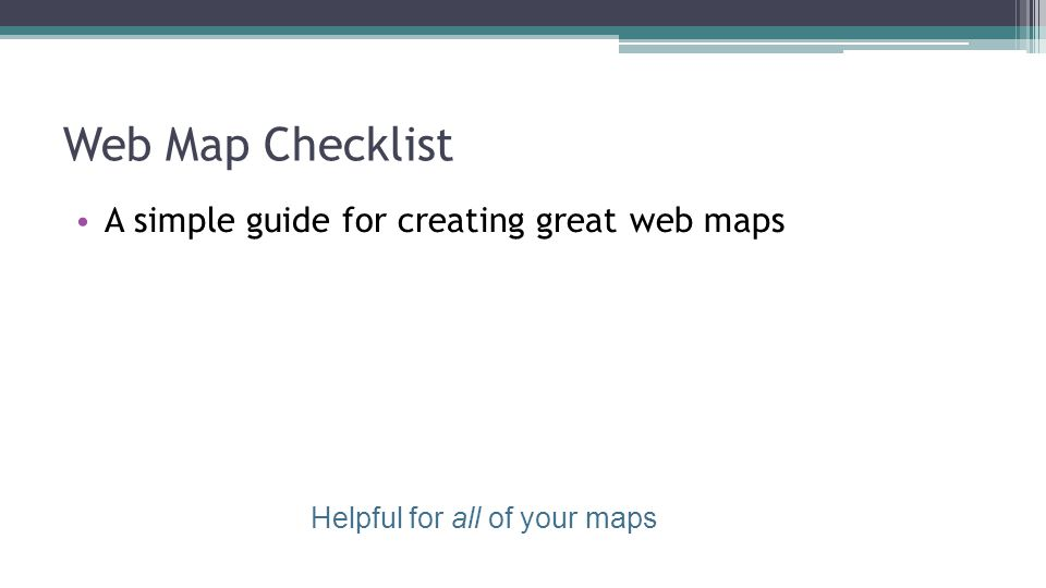 Helpful for all of your maps