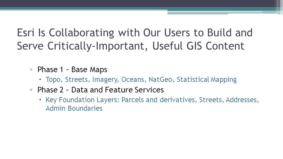 Esri Is Collaborating with Our Users to Build and Serve Critically-Important, Useful GIS Content