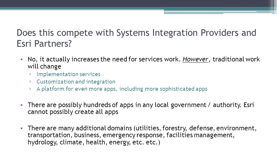 Does this compete with Systems Integration Providers and Esri Partners