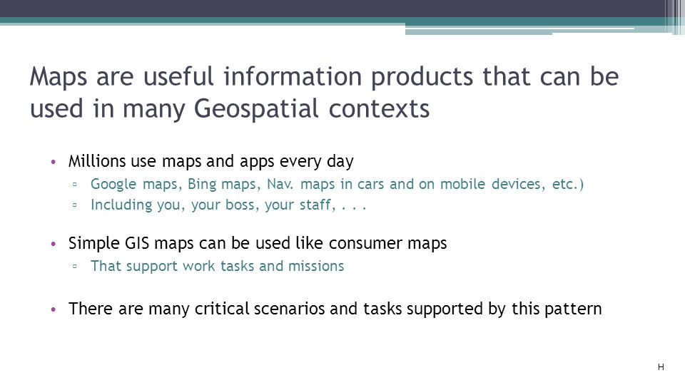 Maps are useful information products that can be used in many Geospatial contexts
