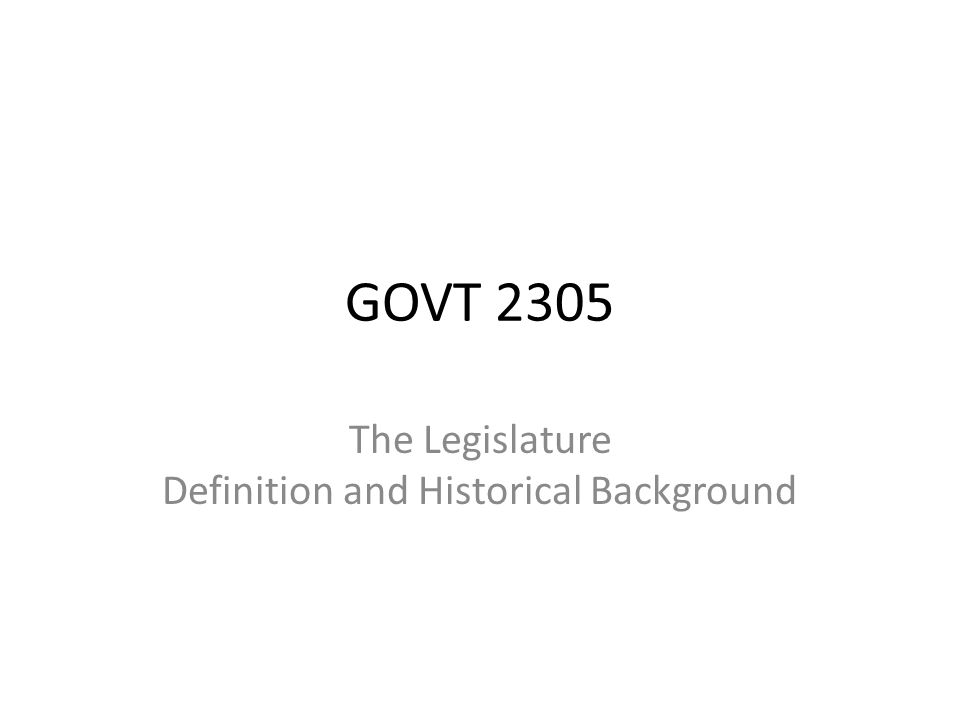 The Legislature Definition and Historical Background