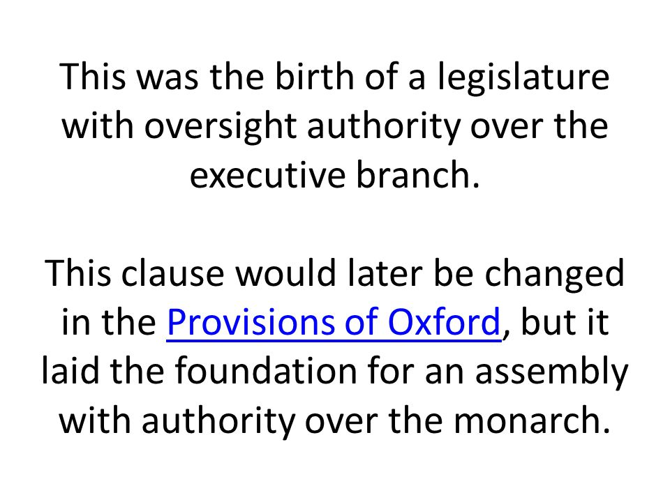This was the birth of a legislature with oversight authority over the executive branch.