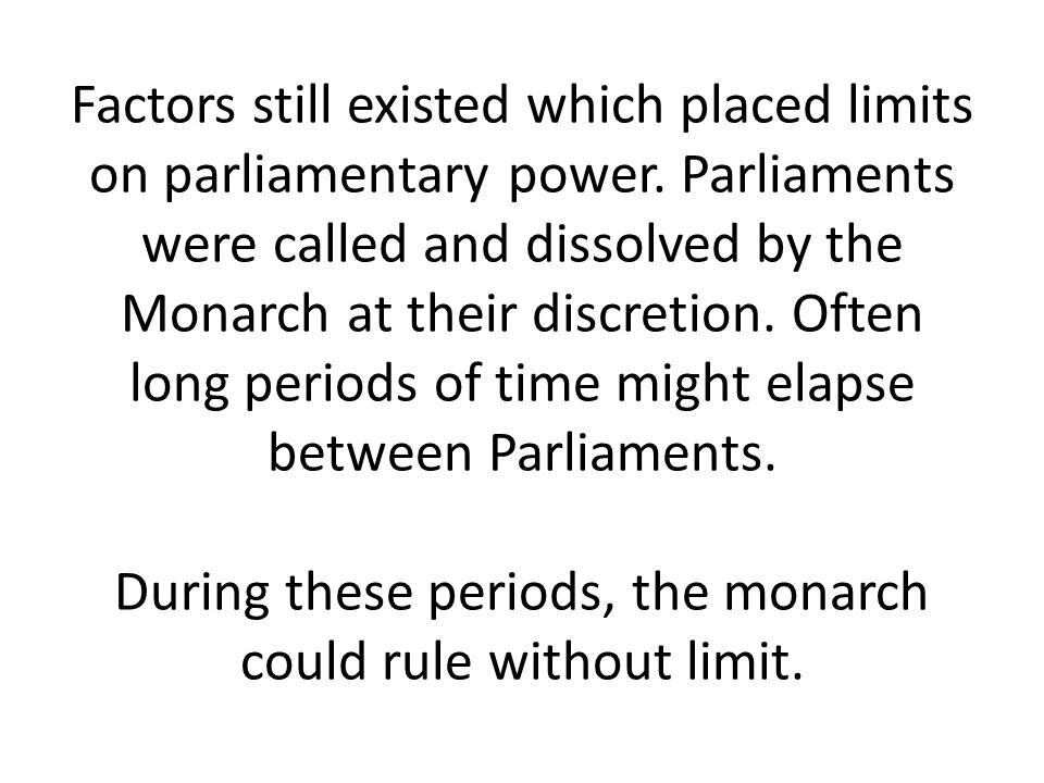 Factors still existed which placed limits on parliamentary power