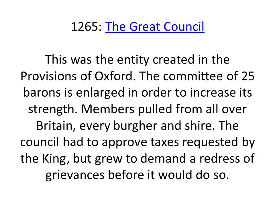 1265: The Great Council This was the entity created in the Provisions of Oxford.