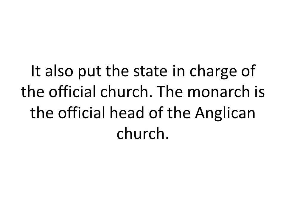 It also put the state in charge of the official church
