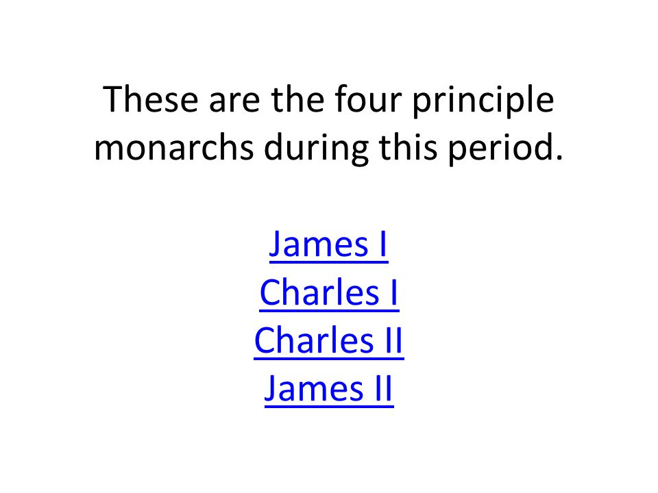 These are the four principle monarchs during this period