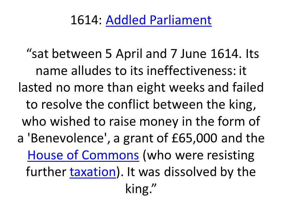 1614: Addled Parliament sat between 5 April and 7 June 1614