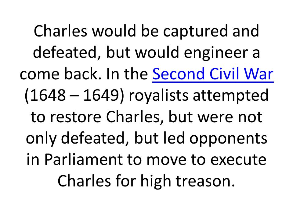 Charles would be captured and defeated, but would engineer a come back