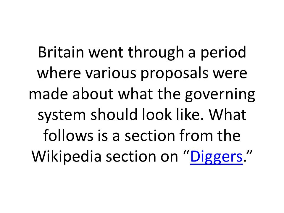 Britain went through a period where various proposals were made about what the governing system should look like.