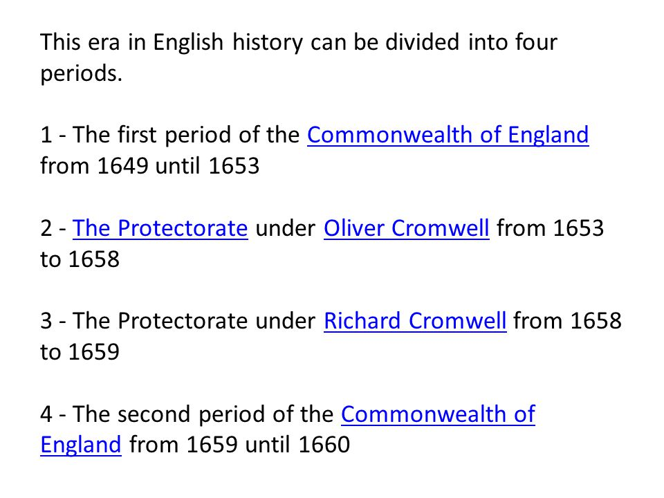 This era in English history can be divided into four periods