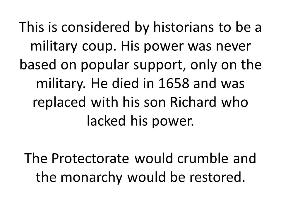 This is considered by historians to be a military coup