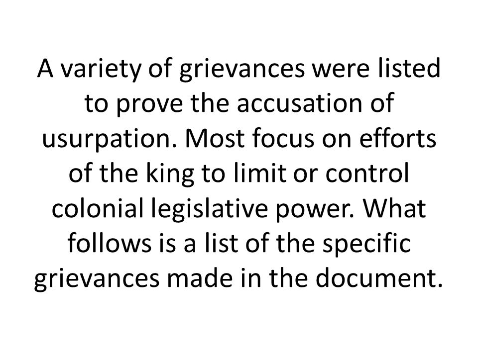 A variety of grievances were listed to prove the accusation of usurpation.