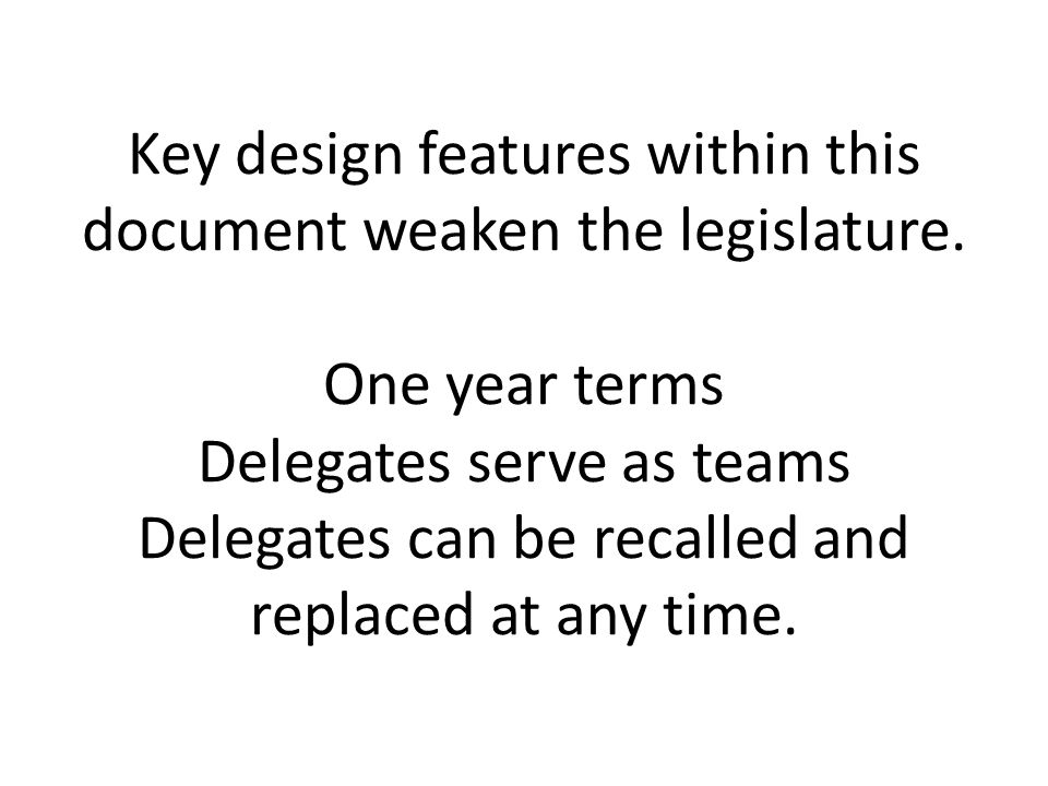 Key design features within this document weaken the legislature