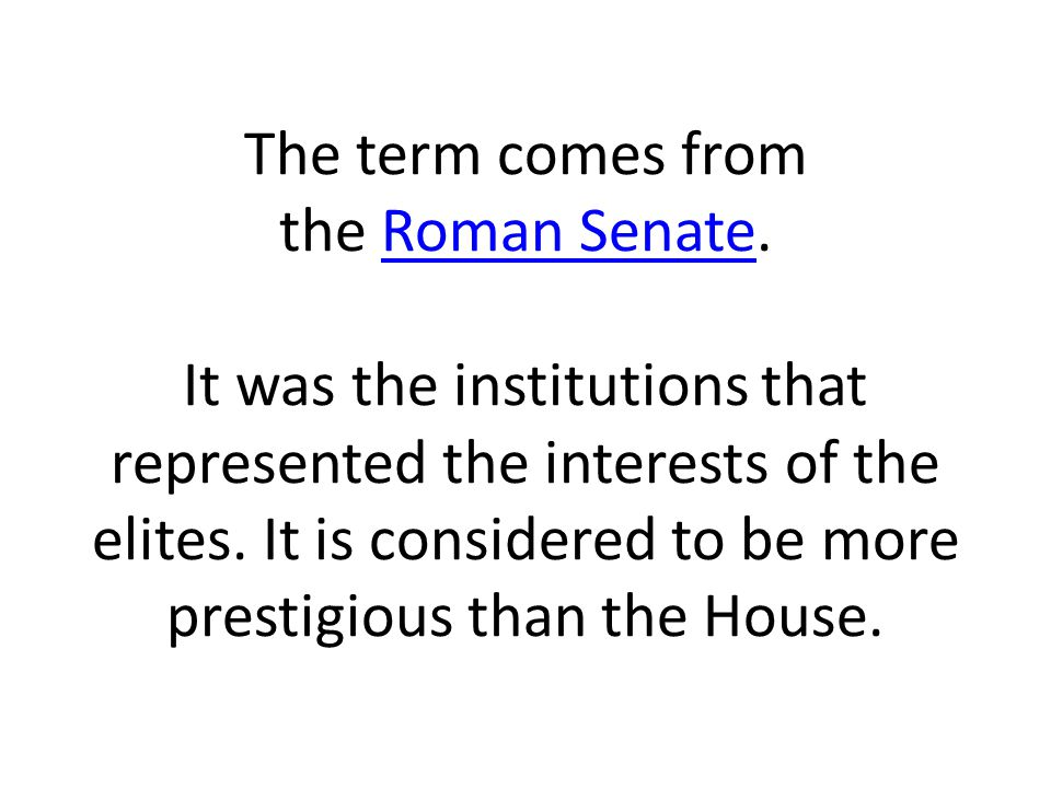 The term comes from the Roman Senate