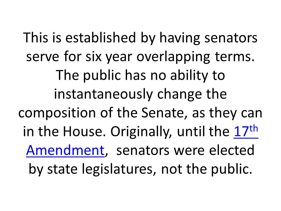 This is established by having senators serve for six year overlapping terms.