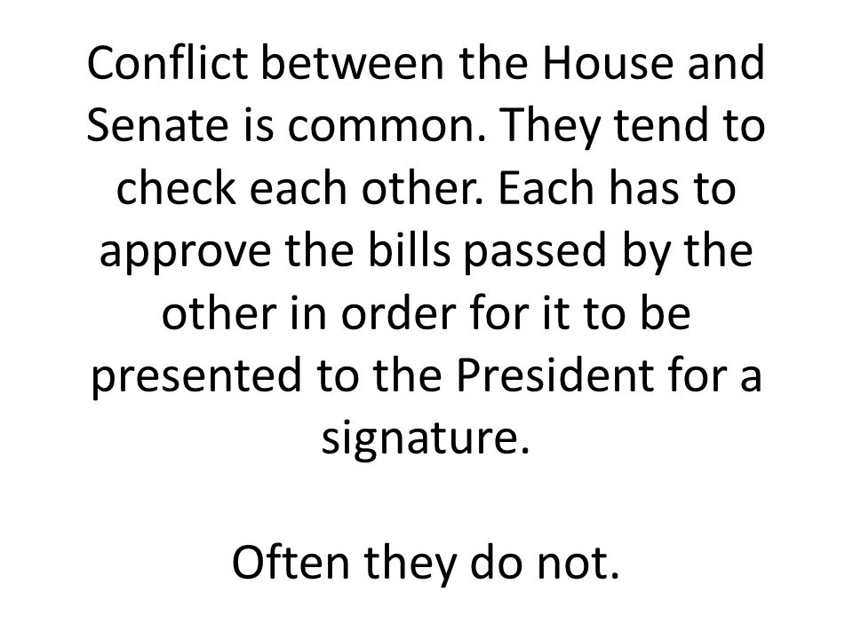 Conflict between the House and Senate is common