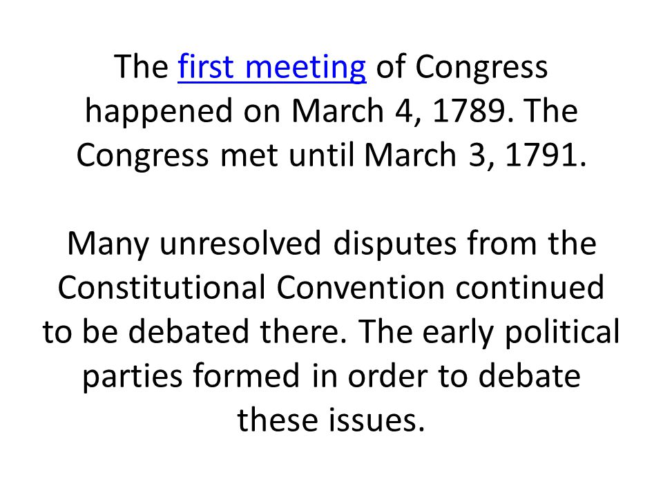 The first meeting of Congress happened on March 4, 1789