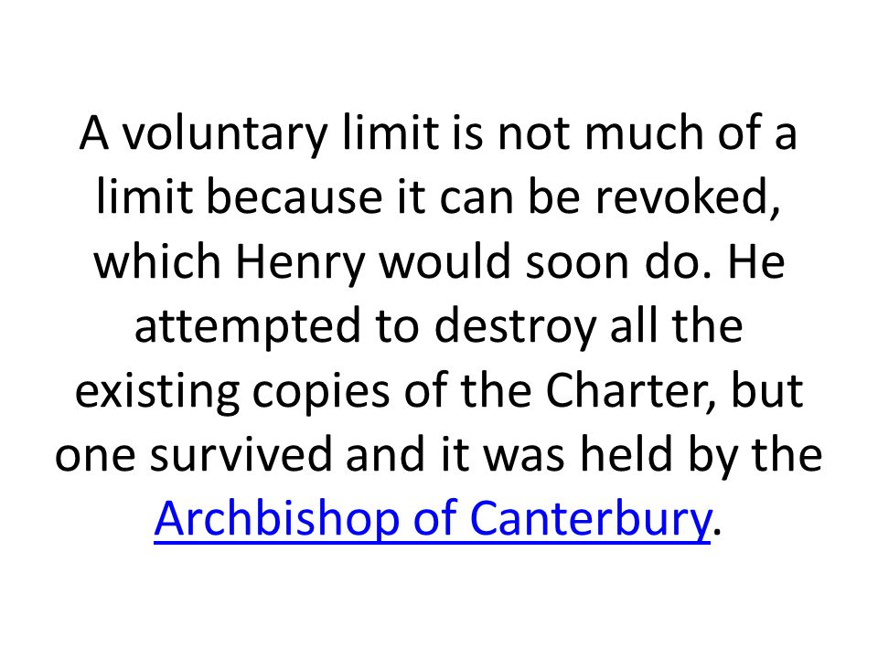 A voluntary limit is not much of a limit because it can be revoked, which Henry would soon do.