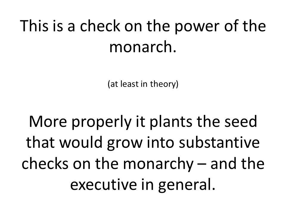This is a check on the power of the monarch