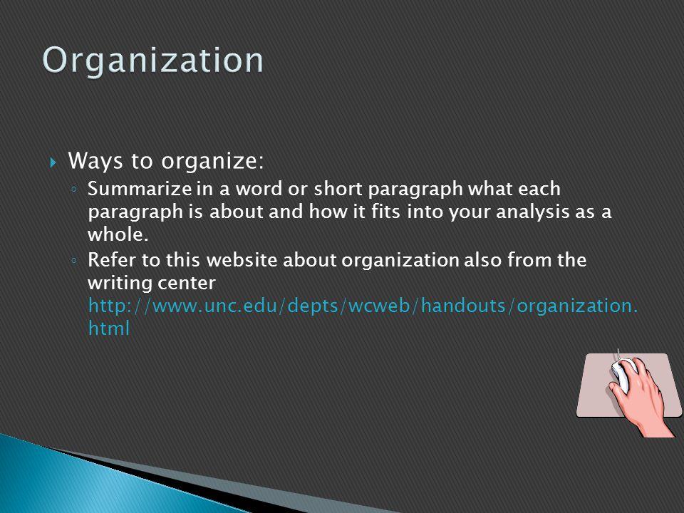 Organization Ways to organize:
