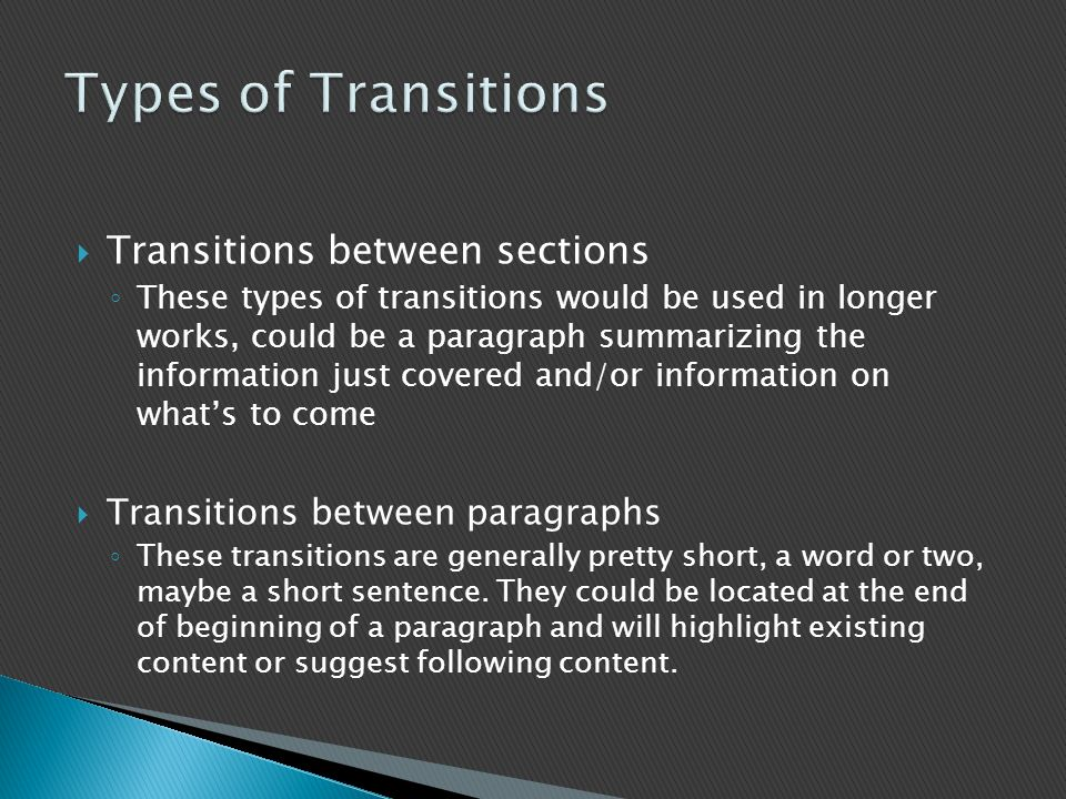 Types of Transitions Transitions between sections