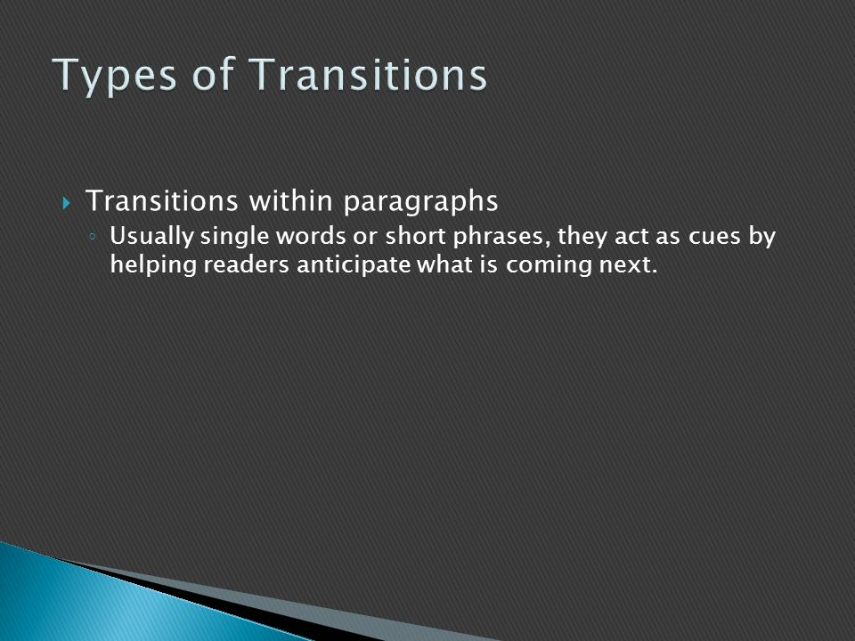 Types of Transitions Transitions within paragraphs