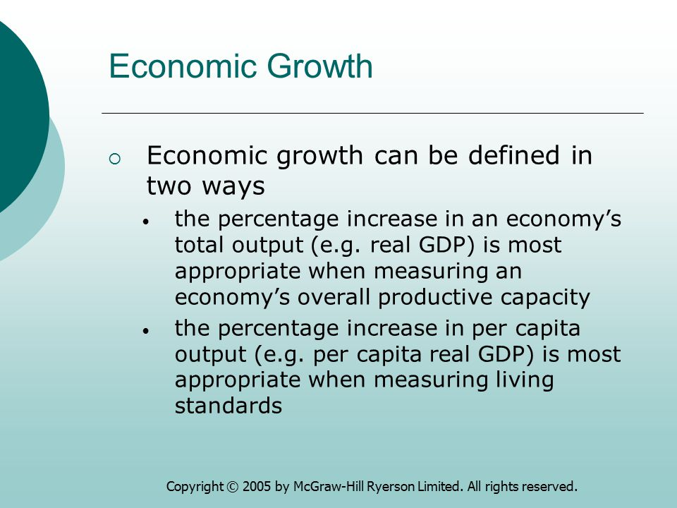 Economic Growth Economic growth can be defined in two ways