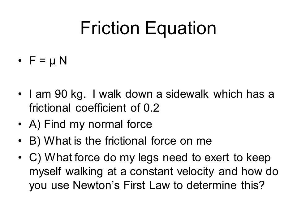 Friction Equation F = μ N