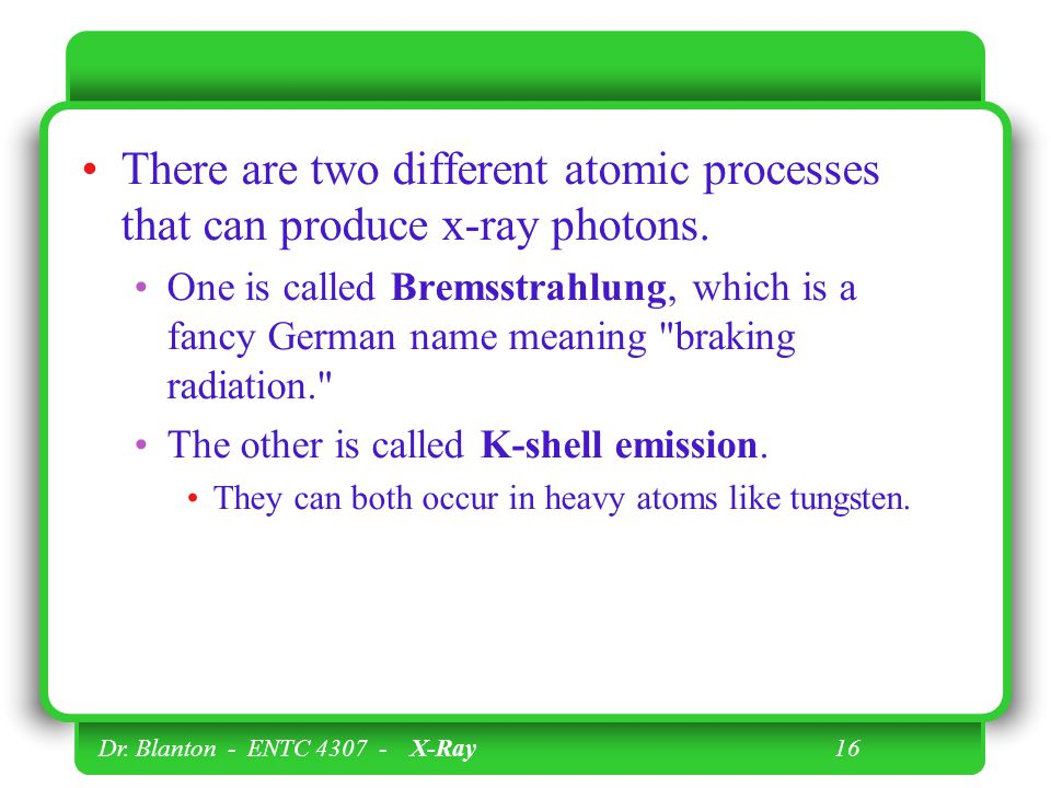 There are two different atomic processes that can produce x-ray photons.