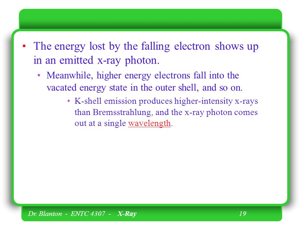 The energy lost by the falling electron shows up in an emitted x-ray photon.
