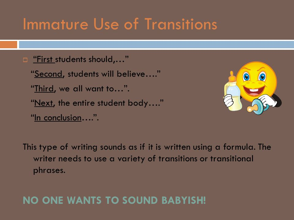Immature Use of Transitions