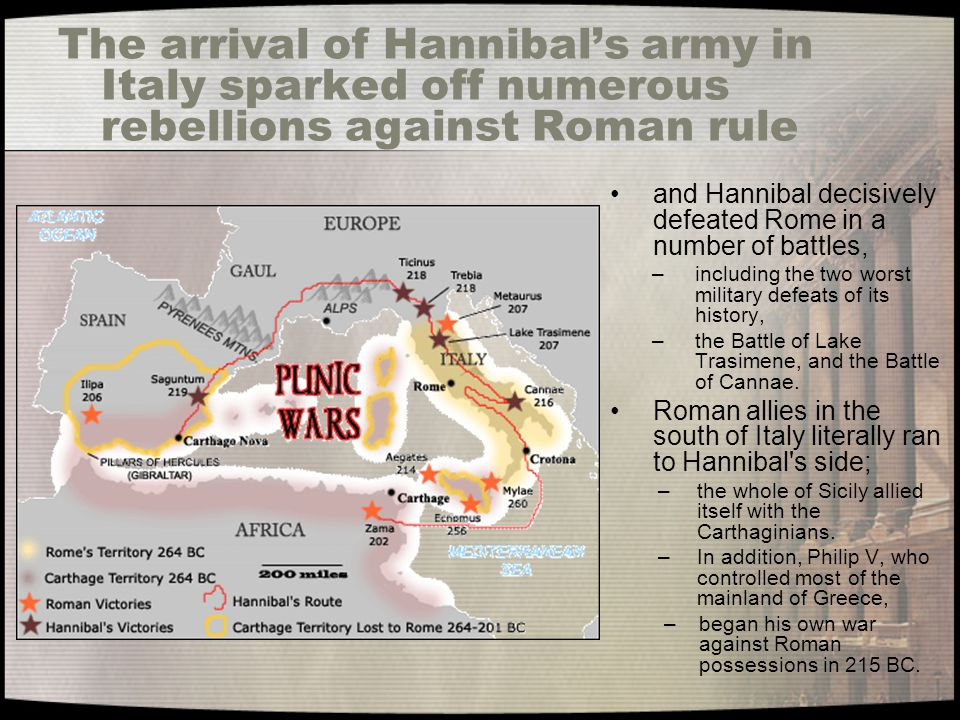 The arrival of Hannibal's army in Italy sparked off numerous rebellions against Roman rule