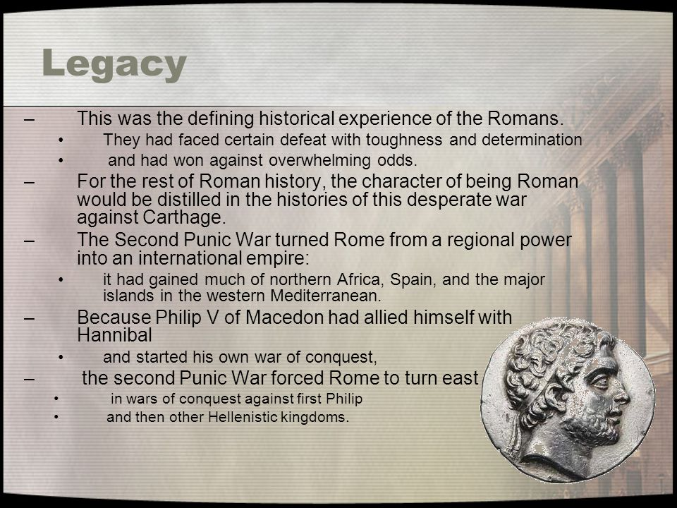 Legacy This was the defining historical experience of the Romans.