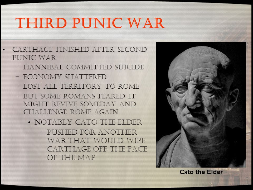 THIRD PUNIC WAR Notably Cato the Elder