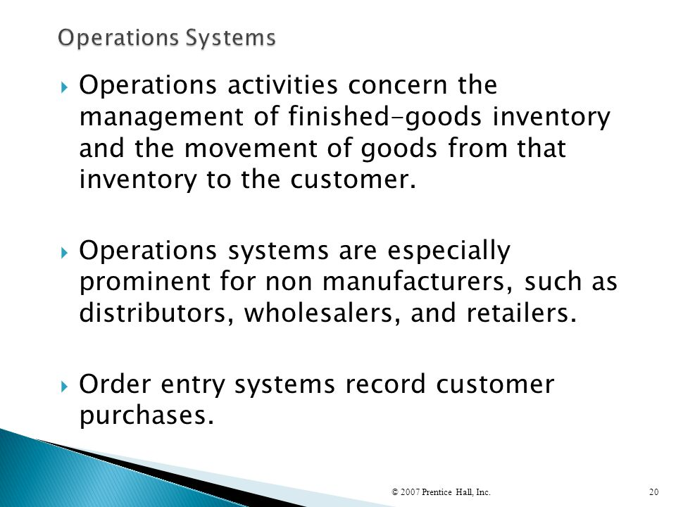 Order entry systems record customer purchases.