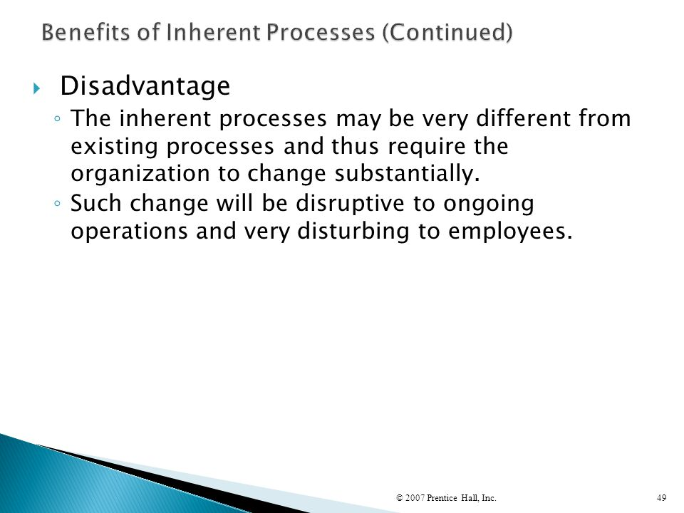 Benefits of Inherent Processes (Continued)