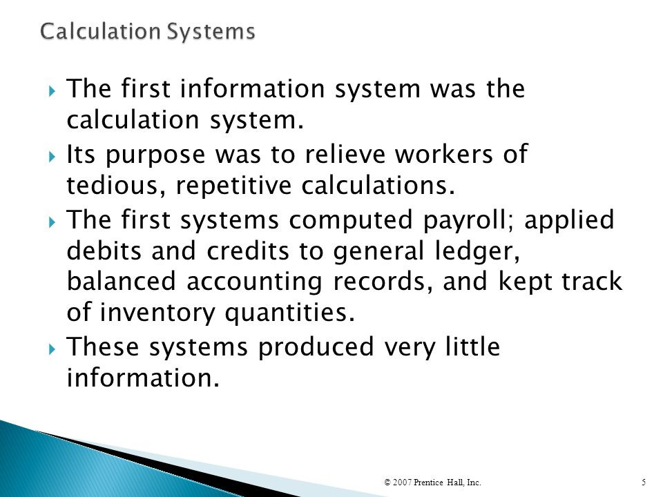 The first information system was the calculation system.