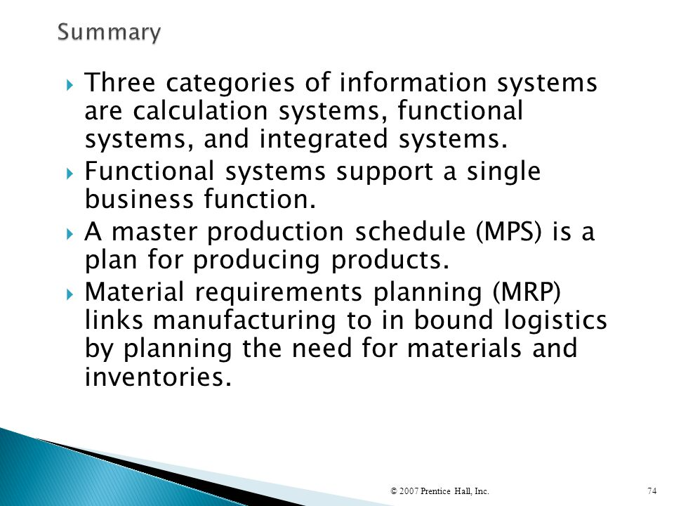 Functional systems support a single business function.