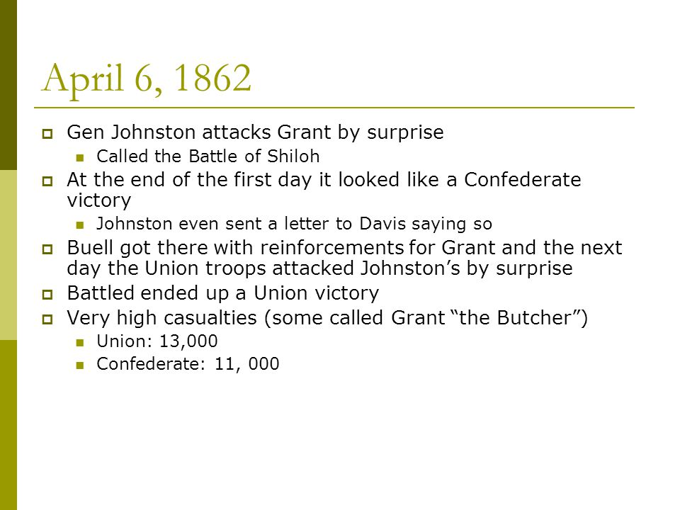 April 6, 1862 Gen Johnston attacks Grant by surprise