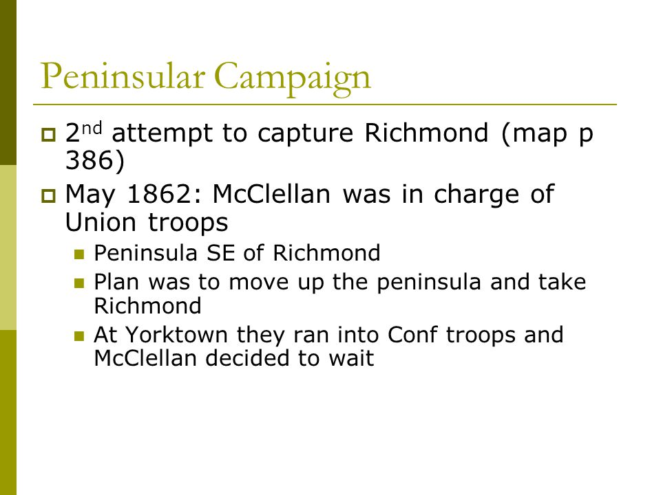 Peninsular Campaign 2nd attempt to capture Richmond (map p 386)