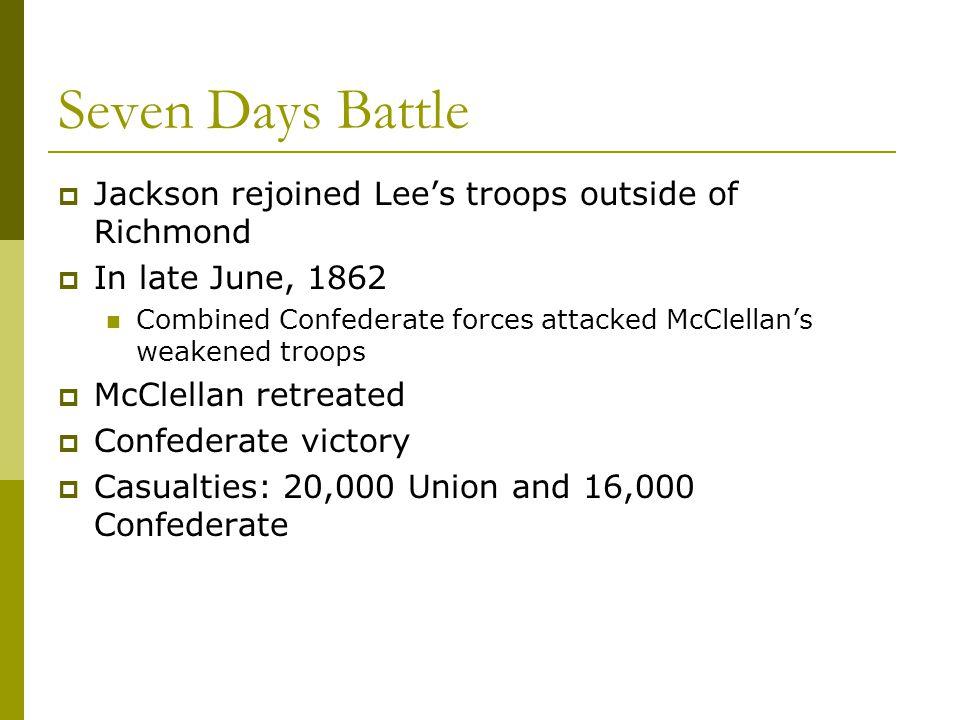 Seven Days Battle Jackson rejoined Lee's troops outside of Richmond