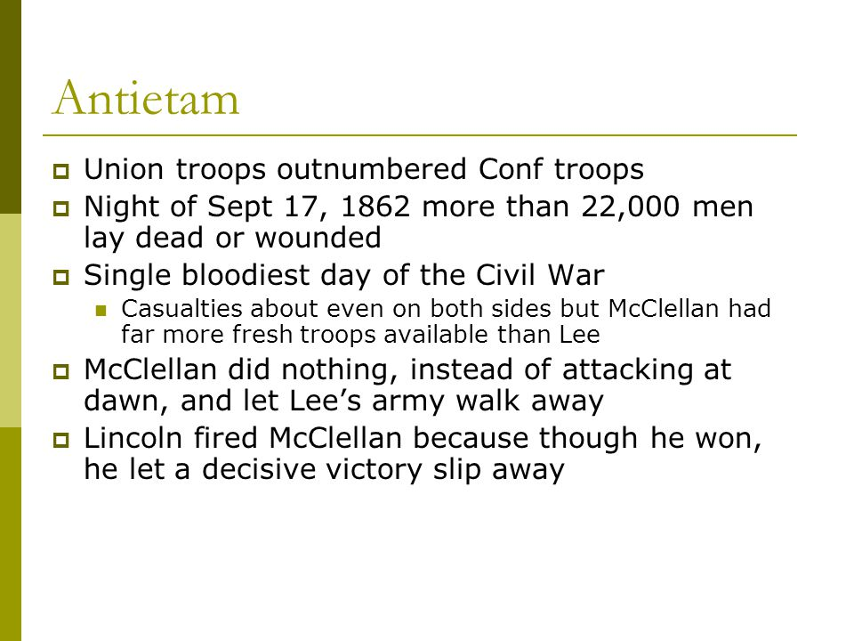 Antietam Union troops outnumbered Conf troops