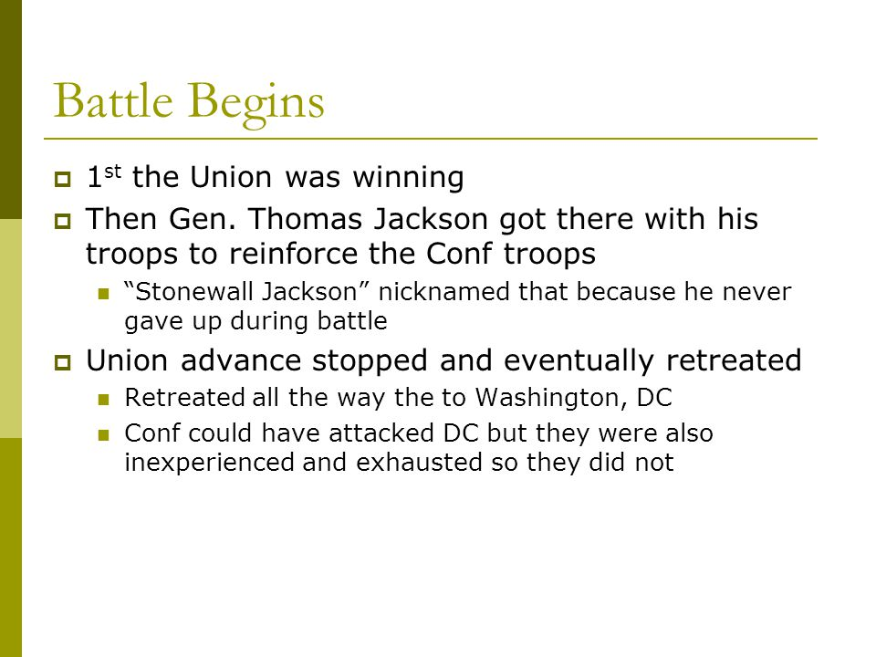 Battle Begins 1st the Union was winning