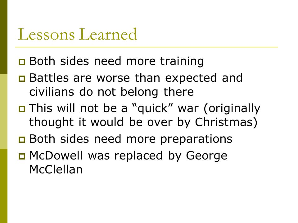 Lessons Learned Both sides need more training