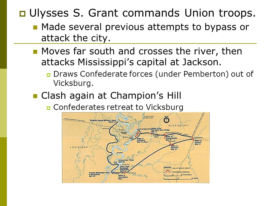 Ulysses S. Grant commands Union troops.